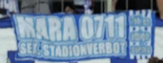 Mara 0711 - Sek. Stadionverbot