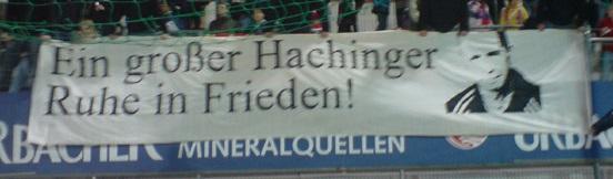 Ein gro�er Hachinger - Ruhe in Frieden!
